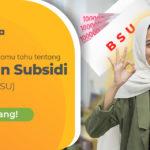 Bantuan Subsidi Upah (BSU)