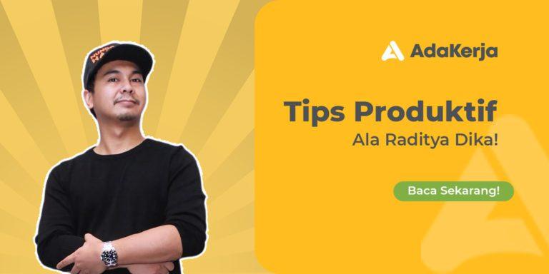 Tips Produktif Raditya Dika